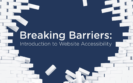 Breaking Barriers: Introduction to Website Accessibility