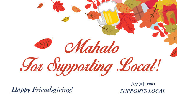 Mahalo for supporting local